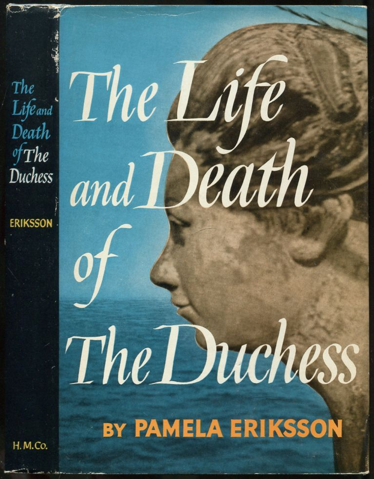 The Life and Death of The Duchess. Pamela ERIKSSON.