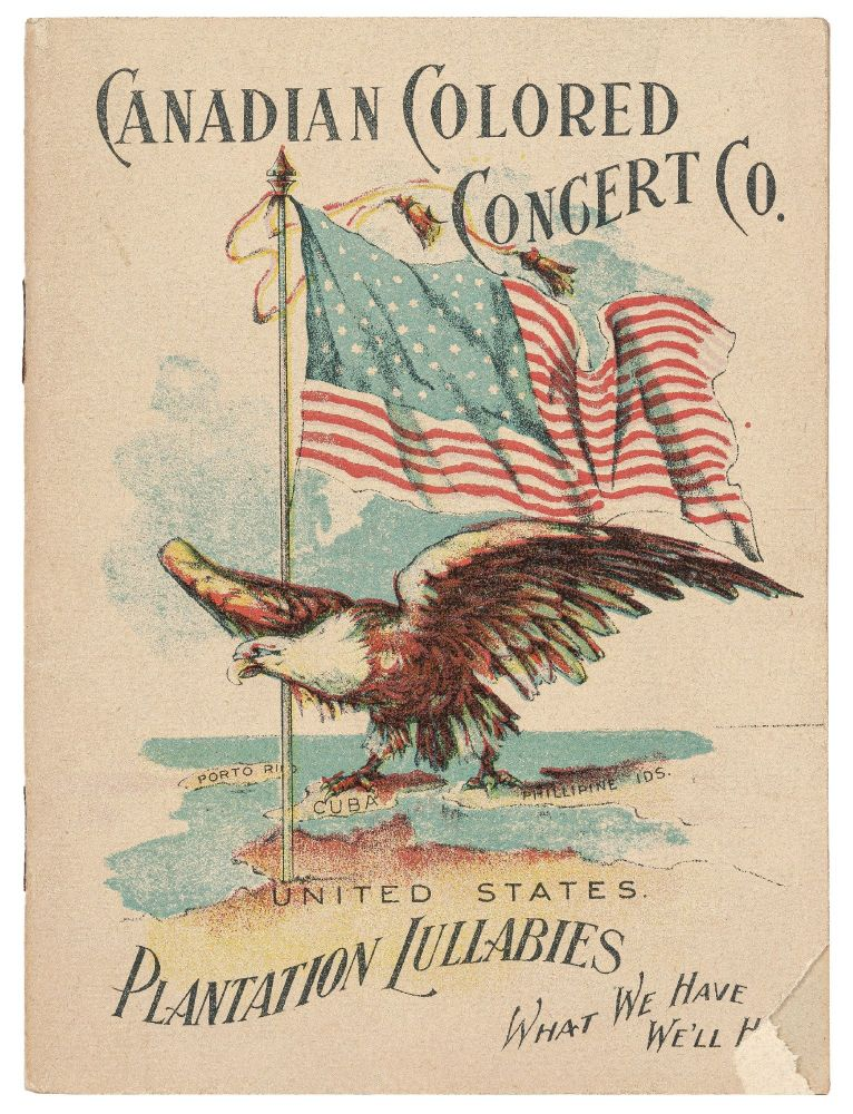Songs Sung by The Canadian Colored Concert Co. The Royal Paragon Male Quartette and Imperial Orchestra [cover title]: Canadian Colored Concert Co. Plantation Lullabies: What We Have We'll H[old]