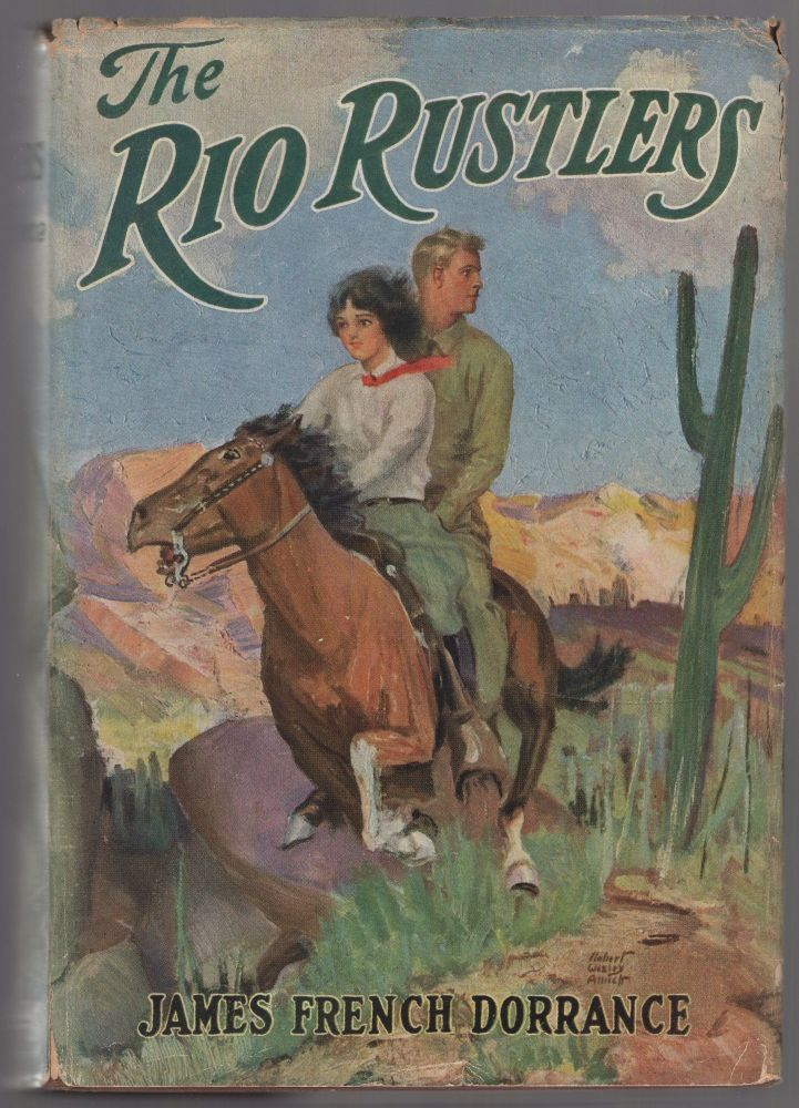 The Rio Rustlers. James French DORRANCE.
