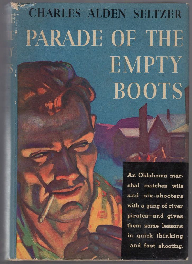 Parade of the Empty Boots. Charles Alden SELTZER.
