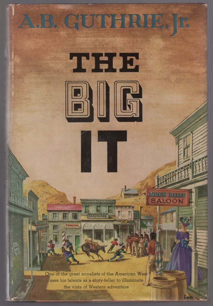 The Big It. A. B. GUTHRIE, Jr.