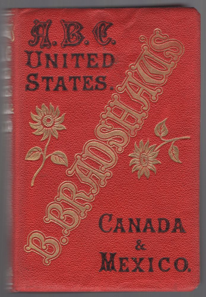 B. Bradshaw's ABC Dictionary to the United States, Canada, & Mexico, Showing the Most Important Towns and Points of Interest