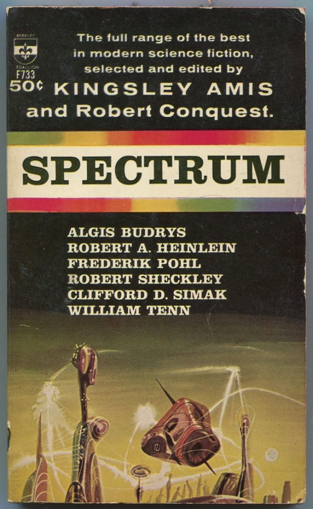 Spectrum: A Science Fiction Anthology. Kingsley AMIS, Robert Conquest.