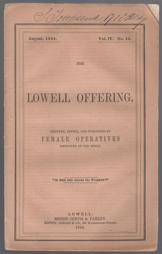 The Lowell Offering. Written, Edited, and Published by Females Operatives Employed in the Mills. August, 1844. Vol. IV. No. 10