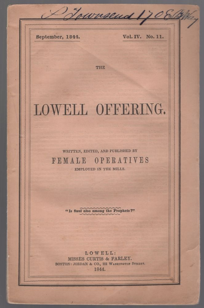 The Lowell Offering. Written, Edited, and Published by Females Operatives Employed in the Mills. September, 1844. Vol. IV. No. 11