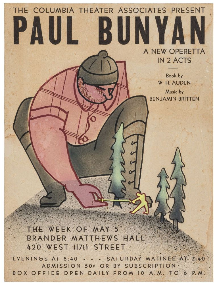 (Broadside): The Columbia Theater Associates Present Paul Bunyan. A New Operetta in 2 Acts. Book by W.H. Auden Music by Benjamin Britten. The Week of May 5. W. H. AUDEN, Benjamin Britten.