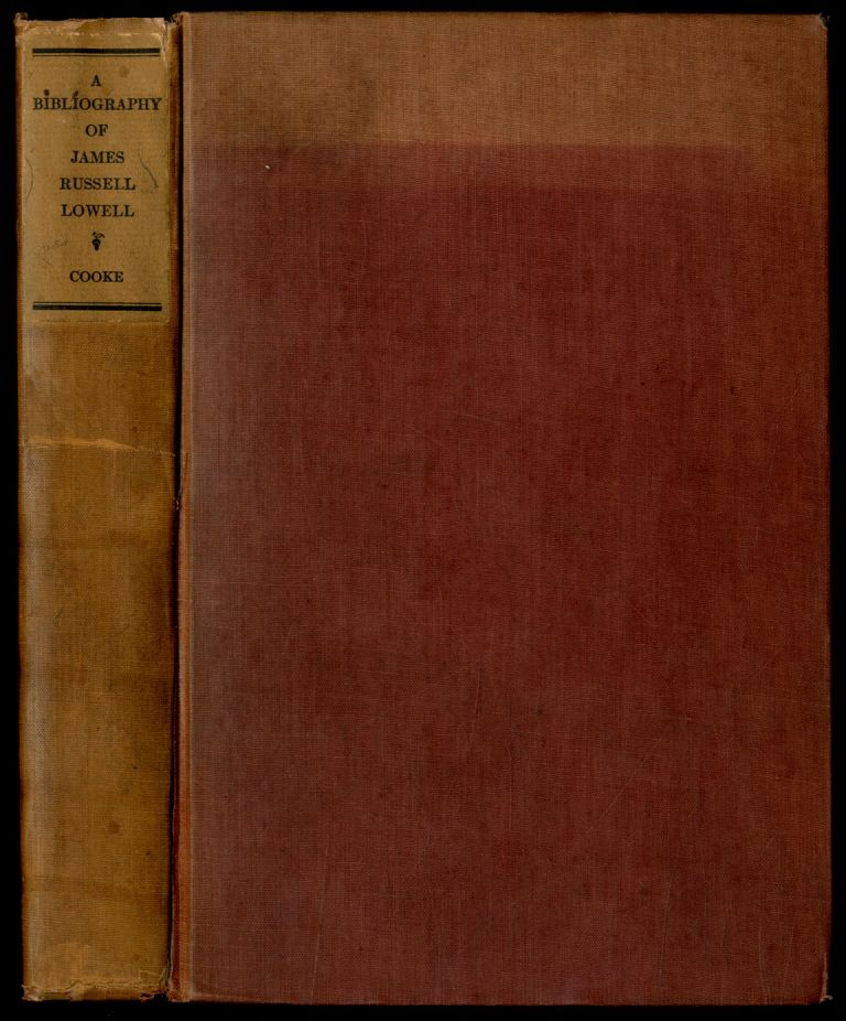 A Bibliography of James Russell Lowell. George Willis COOKE.