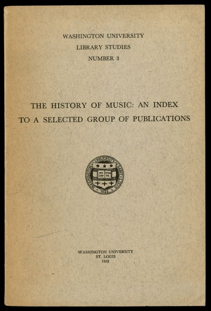 The History of Music: An Index to the Literature Available in a Selected Group of Musicological Publications. Ernest C. KROHN.