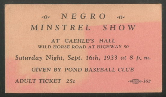(Ticket): Negro Minstrel Show at Gaehle's Hall... Spet. 16th, 1933... Given by Pond Baseball Club
