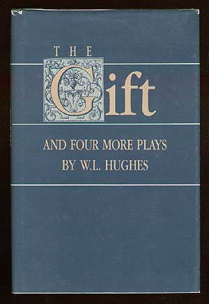 The Gift and Four More Plays. W. L. HUGHES.