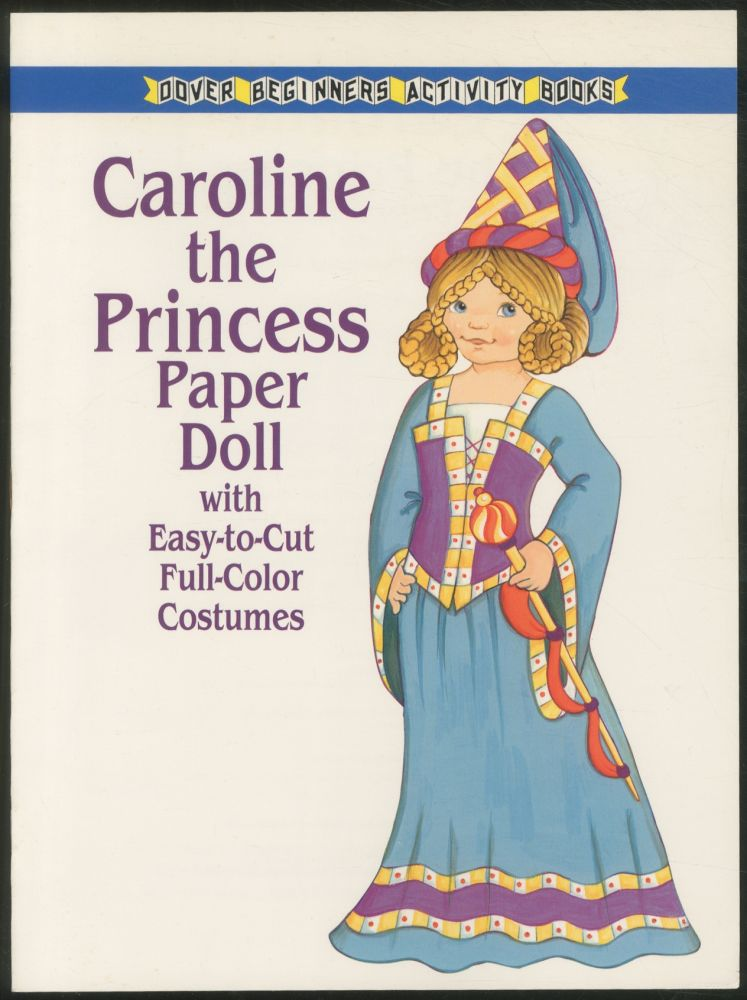 Caroline the Princess Paper Doll with Easy-to-Cut Full-Color Costumes. Robbie STILLERMAN.