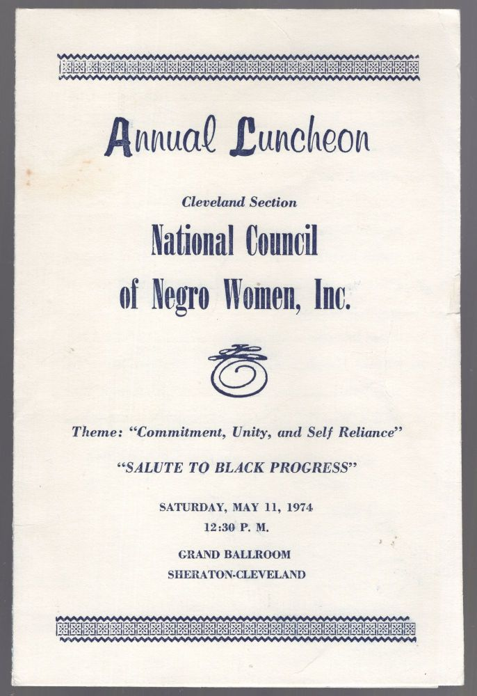 """(Program): Annual Luncheon Cleveland Section National Council of Negro Women, Inc. Theme: """"Commitment, Unity, and Self Reliance"""""""