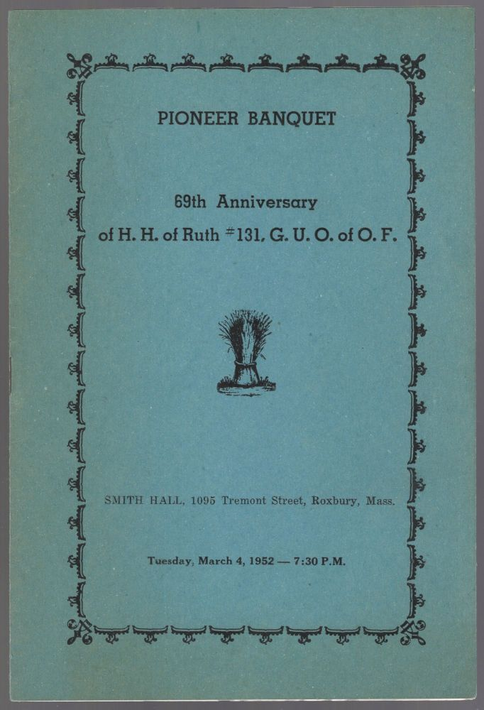 (Program): Pioneer Banquet 69th Anniversary of H.H. of Ruth #131, G.U.O. of O.F.