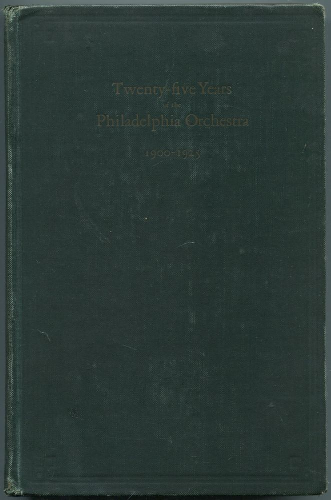 Twenty-five Years of the Philadelphia Orchestra 1900-1925. Frances Anne WISTER.