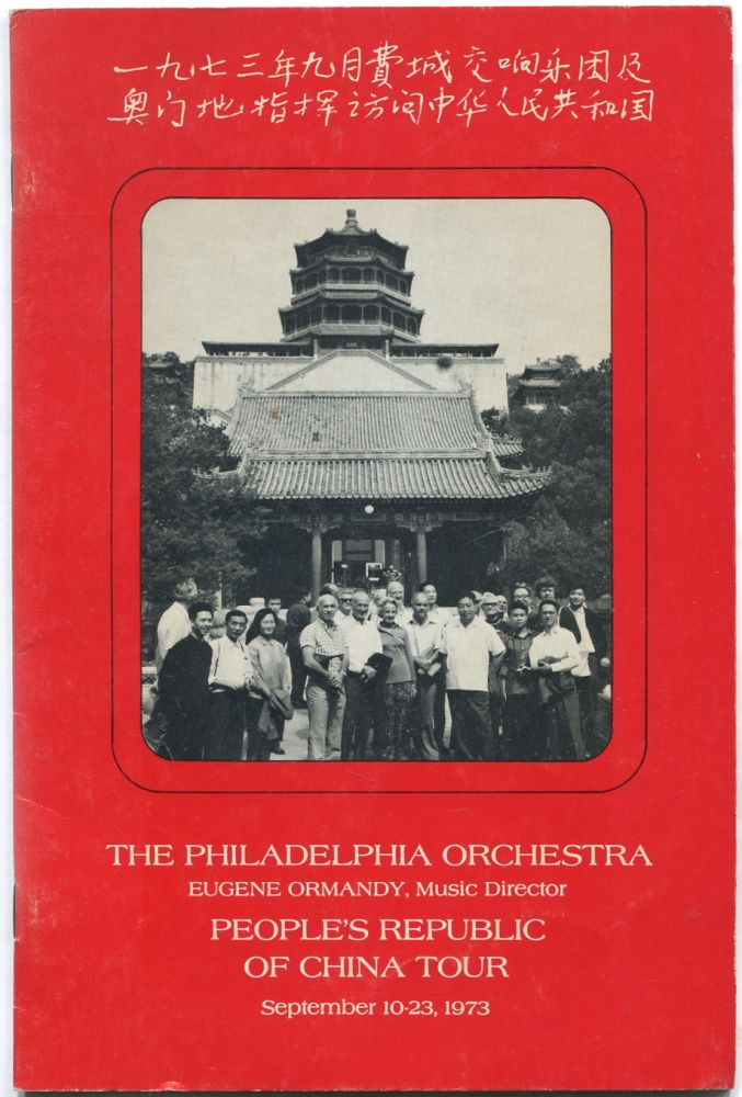 The Philadelphia Orchestra: People's Republic of China Tour, September 10-23, 1973. Eugene ORMANDY, music director, Louis HOOD.