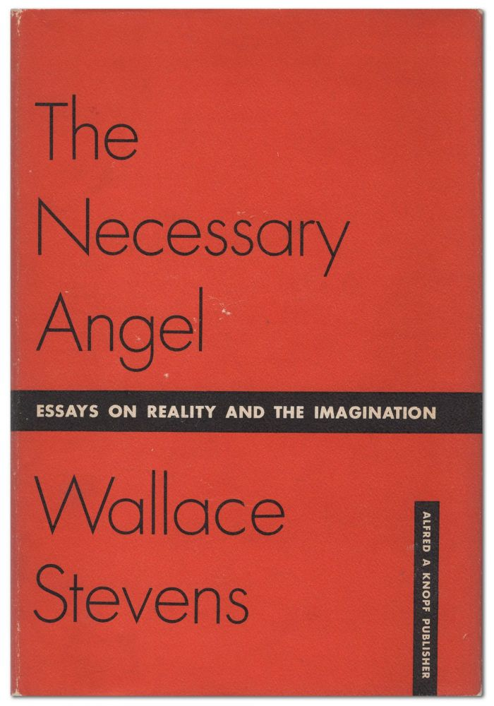 The Necessary Angel: Essays on Reality and Imagination. Wallace STEVENS.