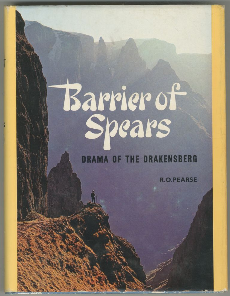 Barrier of Spears: Drama of the Drakensberg. R. O. PEARSE.