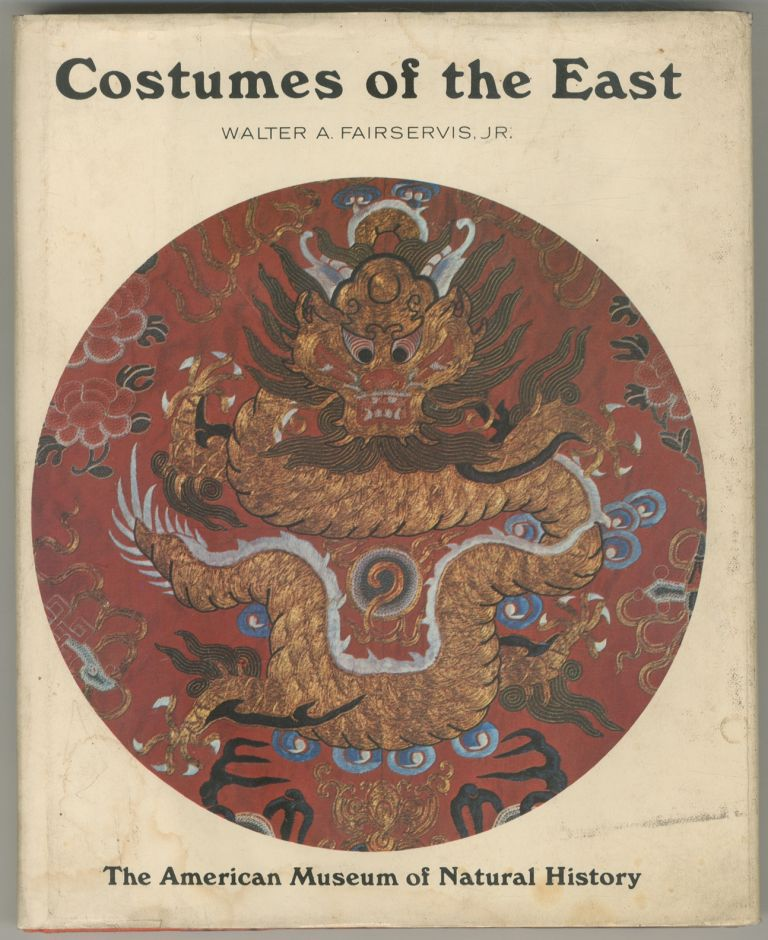 Costumes of the East. Walter A. FAIRSERVIS, Jr.