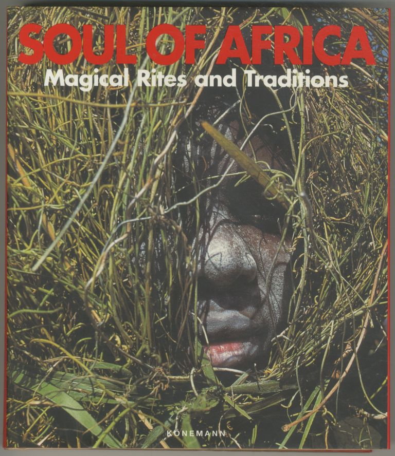 Soul of Africa: Magical Rites and Traditions. Klaus E. MULLER, Ute Ritz-Muller.