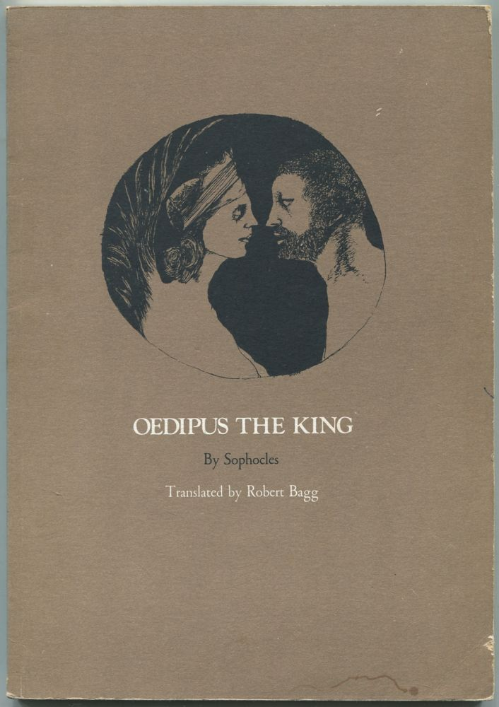 Oedipus the King. SOPHOCLES., Robert Bagg.