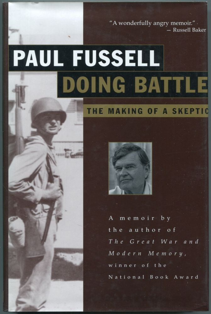 Doing Battle: The Making of a Skeptic. Paul FUSSELL.