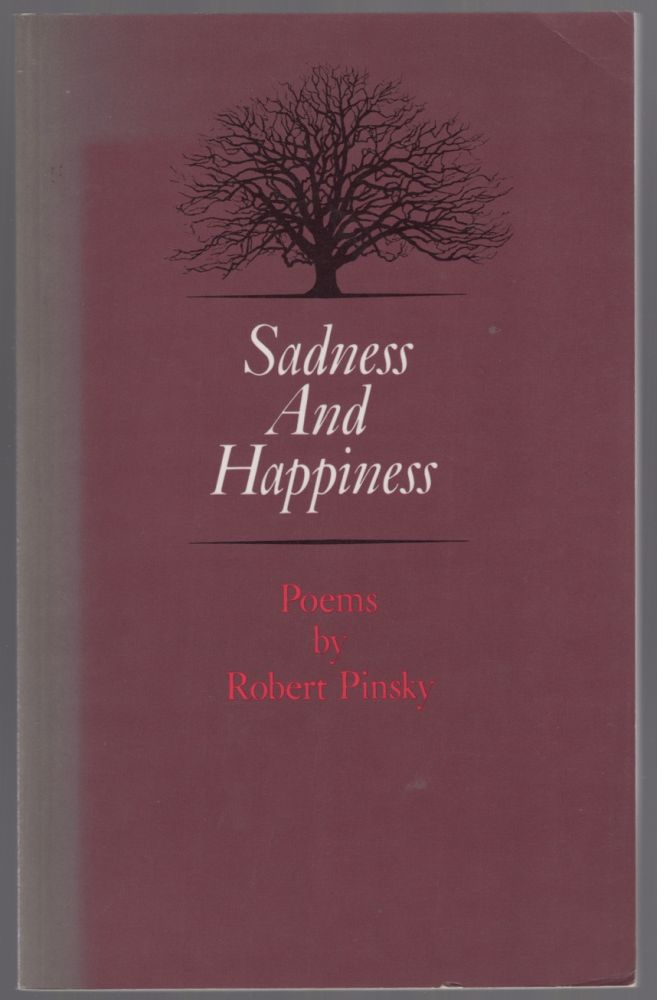 Sadness and Happiness. Robert PINSKY.