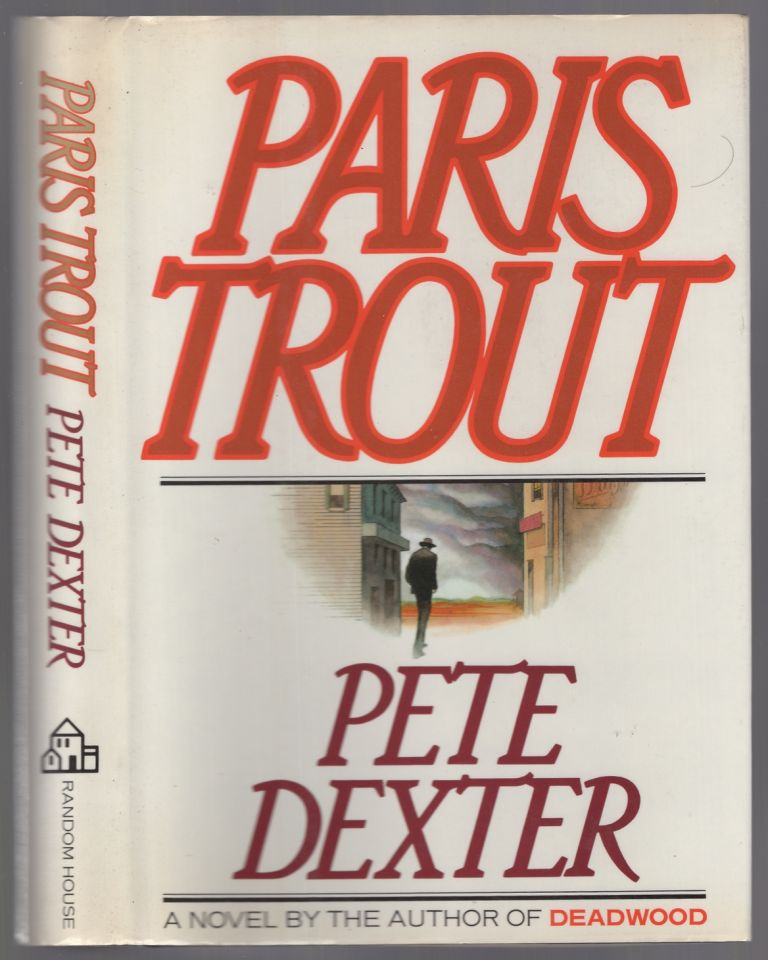 Paris Trout. Pete DEXTER.