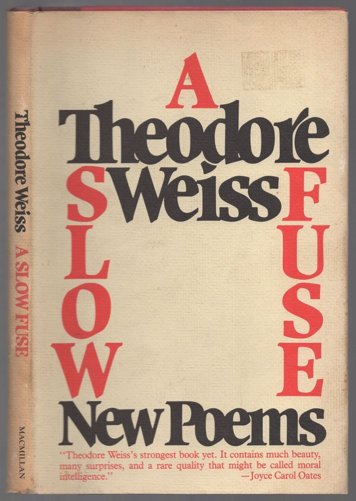 A Slow Fuse: New Poems. Theodore WEISS.
