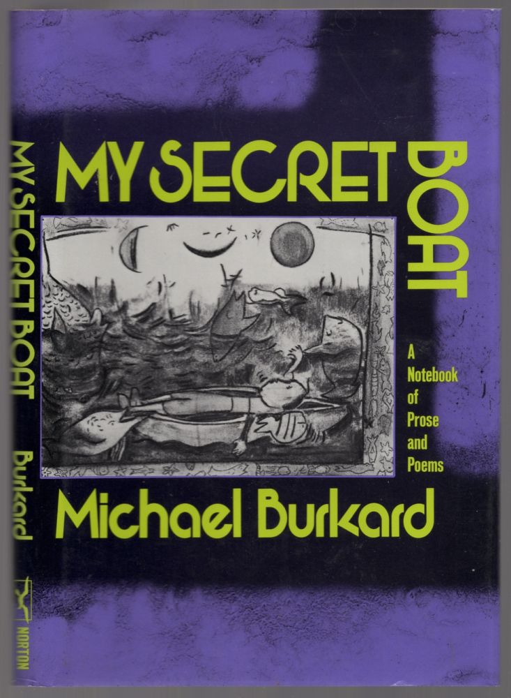 [My Secret Boat: A Notebook of Prose and Poems]. Michael BURKARD.