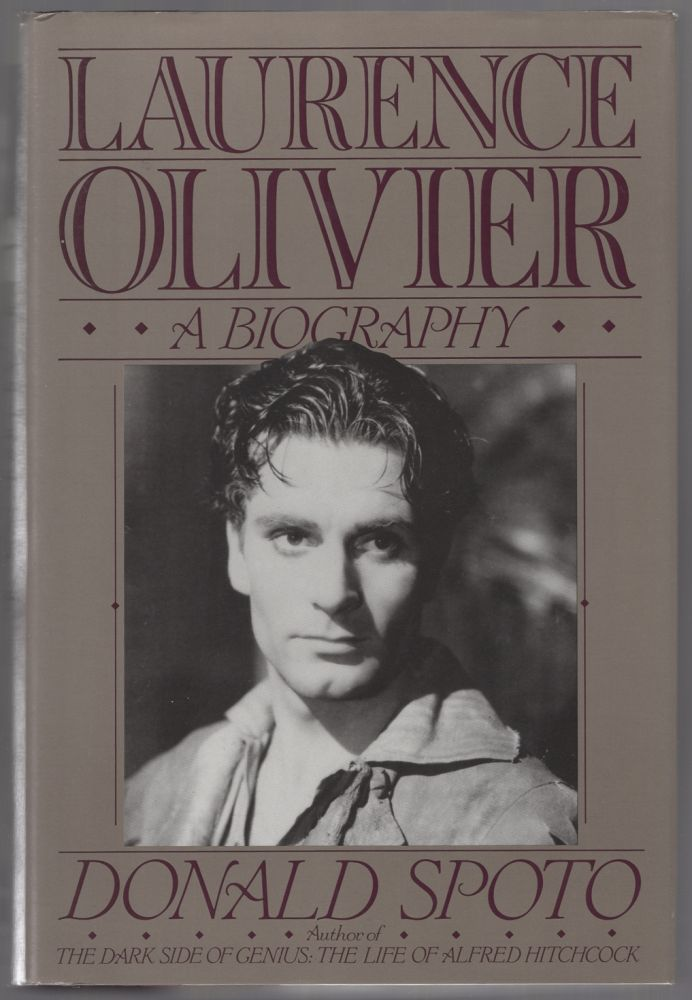 Laurence Olivier: A Biography. Donald SPOTO.