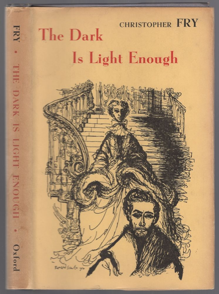 The Dark is Light Enough: A Winter Comedy. Christopher FRY.