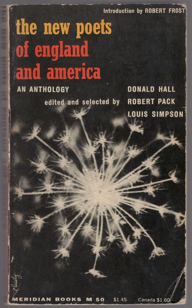 New Poets of England and America. Donald HALL, Robert Pack.
