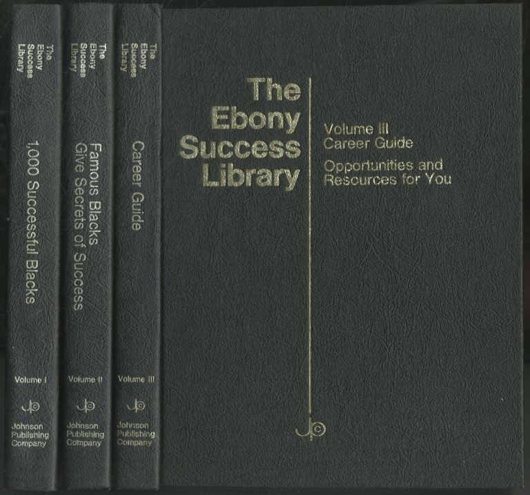 The Ebony Success Library. Volume I: 1,000 Successful Blacks; Volume II: Famous Blacks give Secrets of Success; Volume III: Career Guide. Opportunities and Resources for You (Three volumes complete)