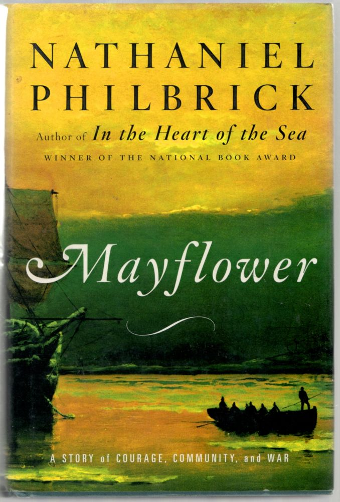 Mayflower: A Story of Courage, Community, and War. Nathaniel PHILBRICK.