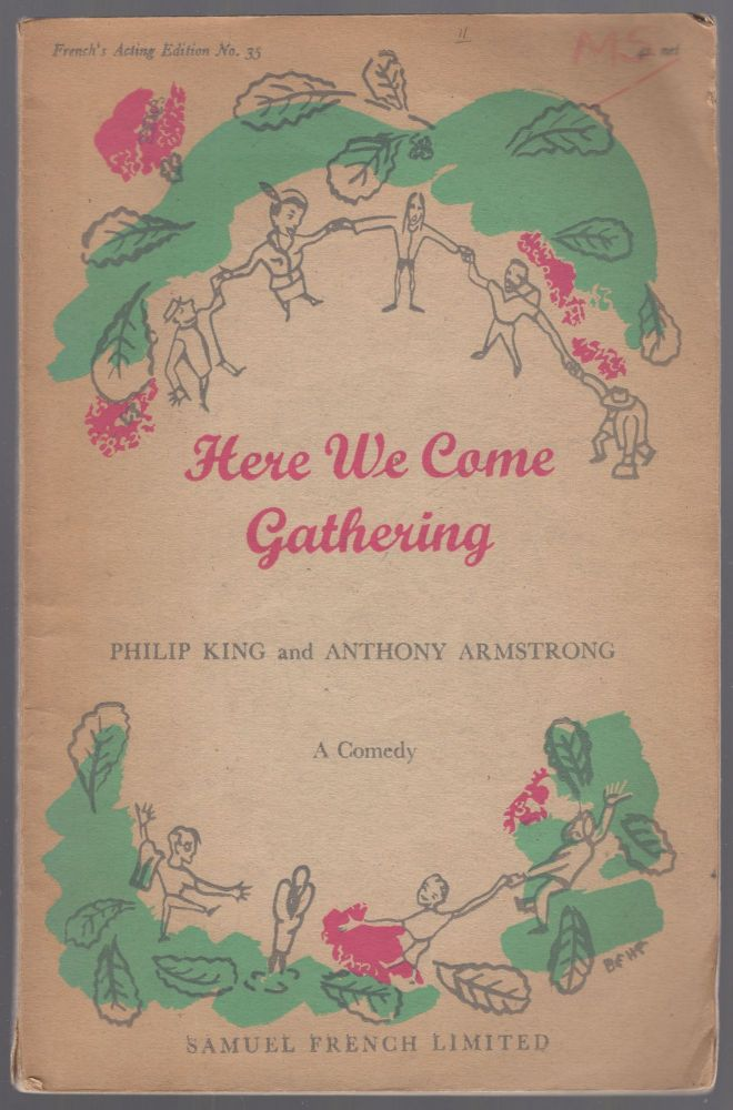 Here We Come Gathering: A Comedy. Philip Anthony Armstrong KING.