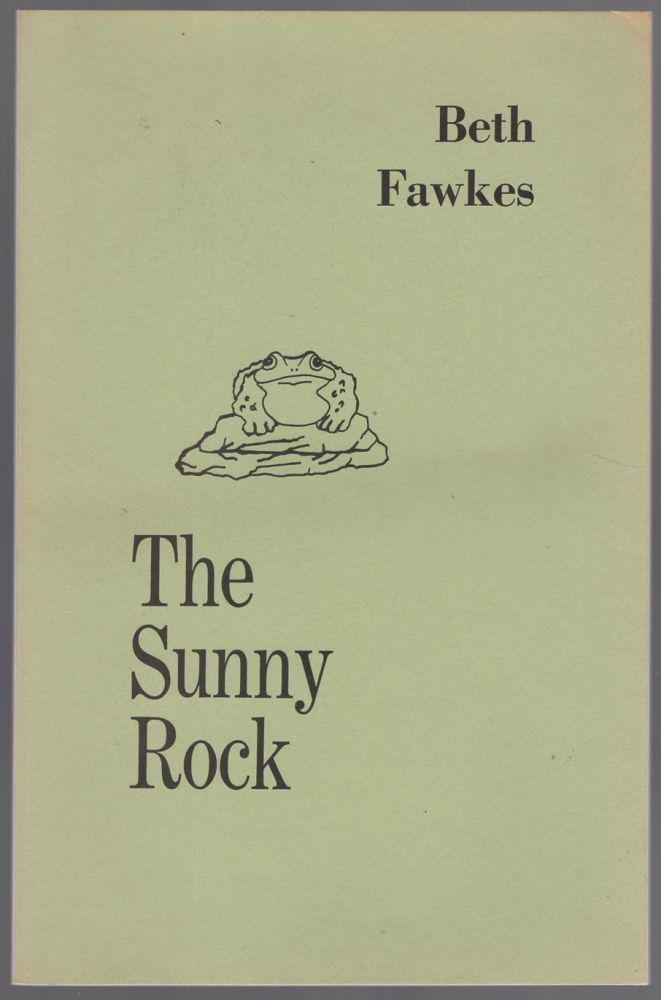 The Sunny Rock: Poems 1954-1974. Beth G. FAWKES.