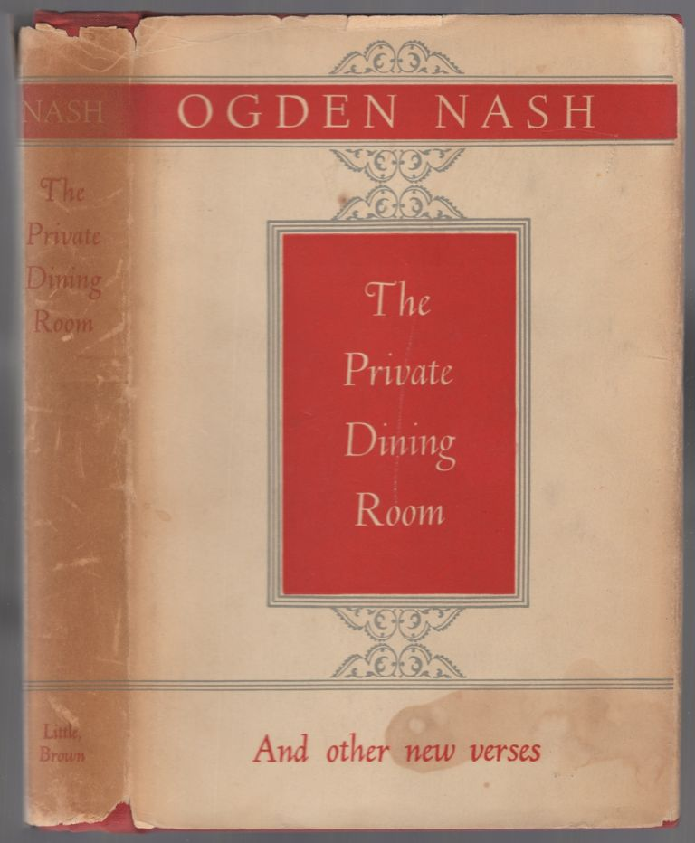 The Private Dining Room and Other New Verses. Ogden NASH.