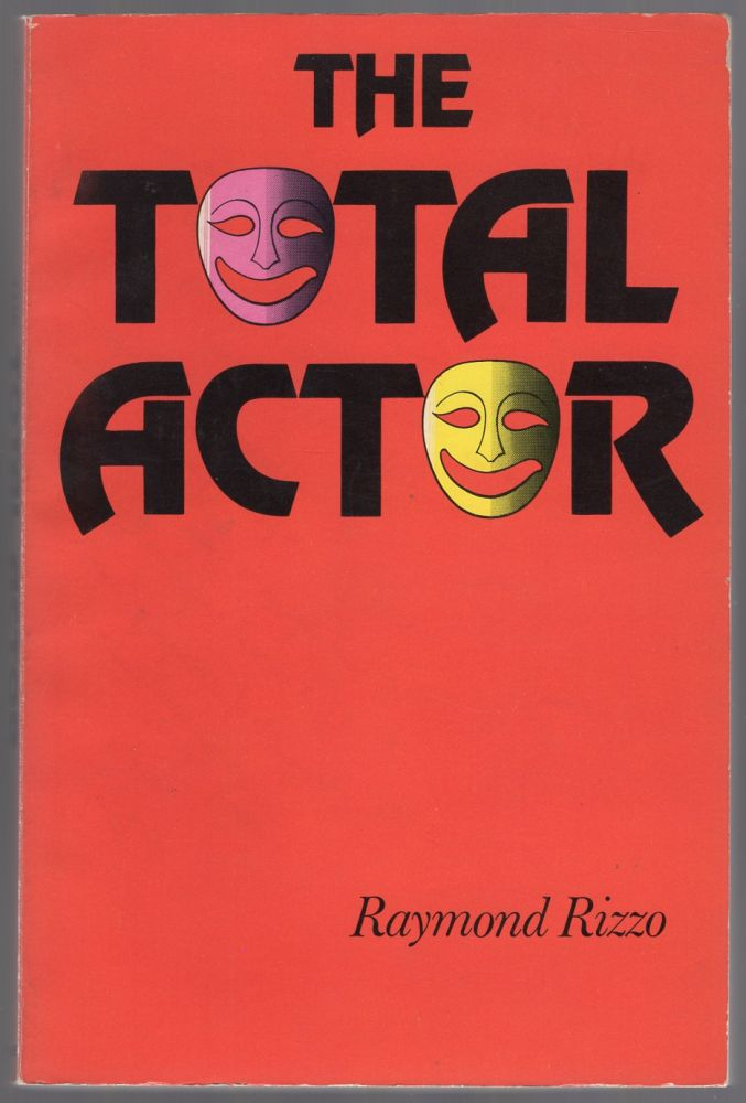 The Total Actor. Raymond RIZZO.