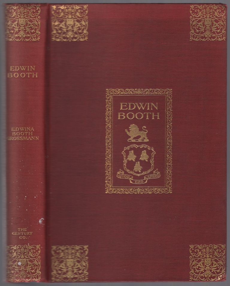 Edwin Booth: Recollections by His Daughter. Edwina Booth GROSSMAN.