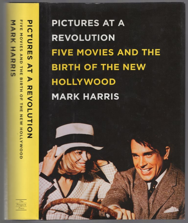 Pictures at a Revolution: Five Movies and the Birth of the New Hollywood. Mark HARRIS.