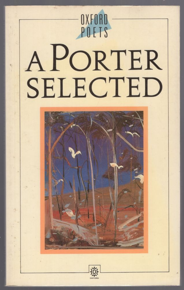 A Porter Selected: Poems 1959-1989. Peter PORTER.