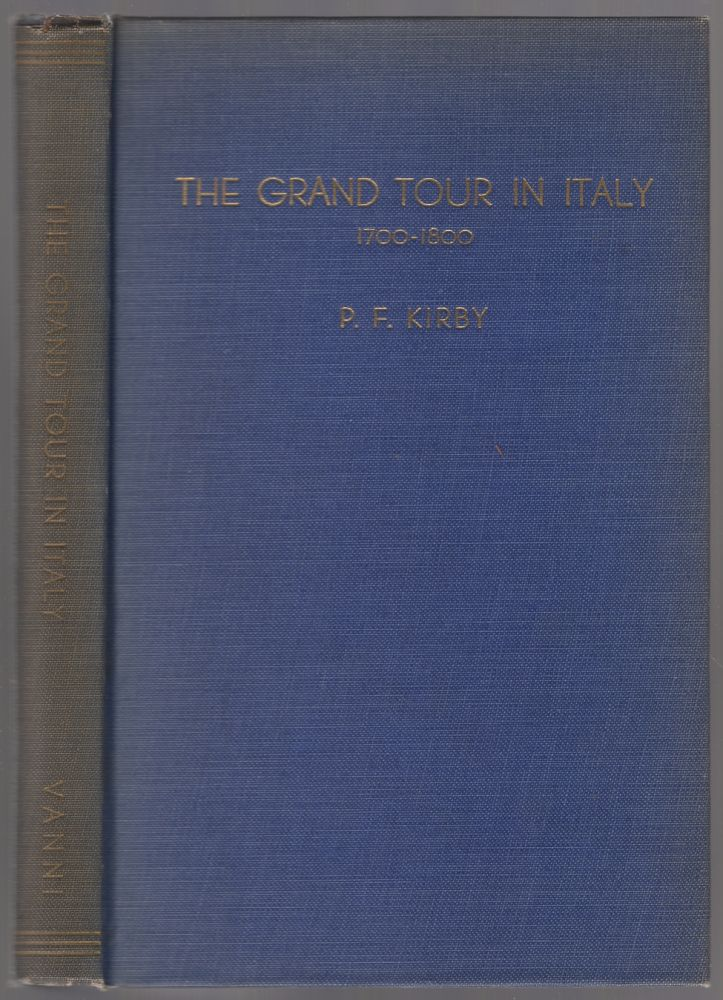 The Grand Tour in Italy (1700-1800). Paul Franklin KIRBY.