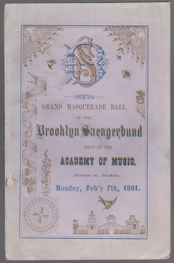 Grand Masquerade Ball of the Brooklyn Saengerbund held at the Academy of Music, Montage St., Brooklyn, Monday Feb'y 7th, 1881