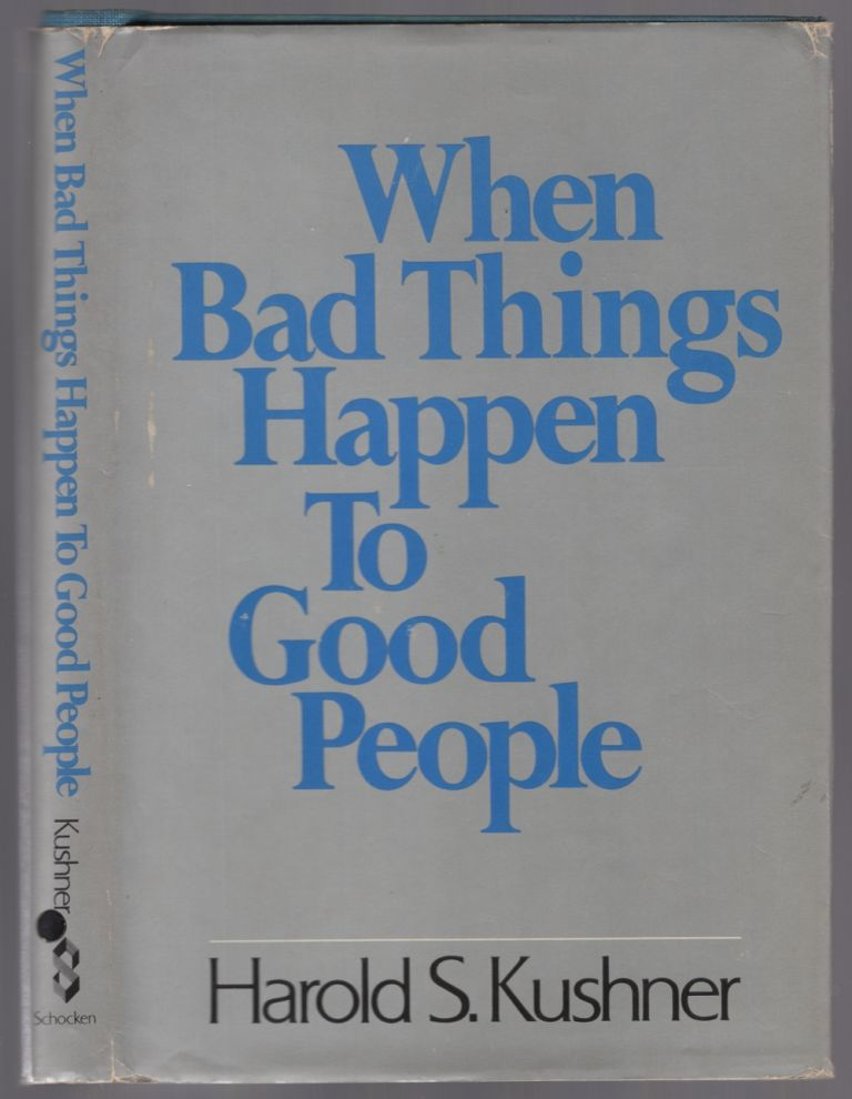 When Bad Things Happen to Good People. Harold S. KUSHNER.