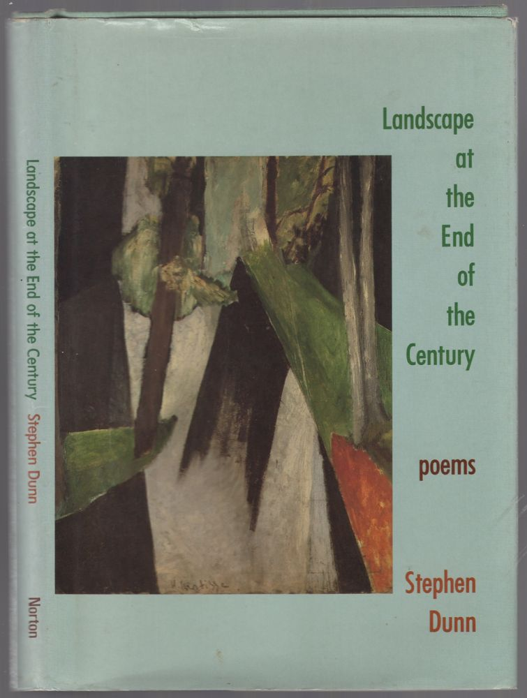 Landscape at the End of the Century. Stephen DUNN.
