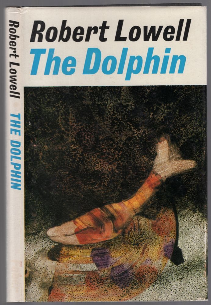 The Dolphin. Robert LOWELL.