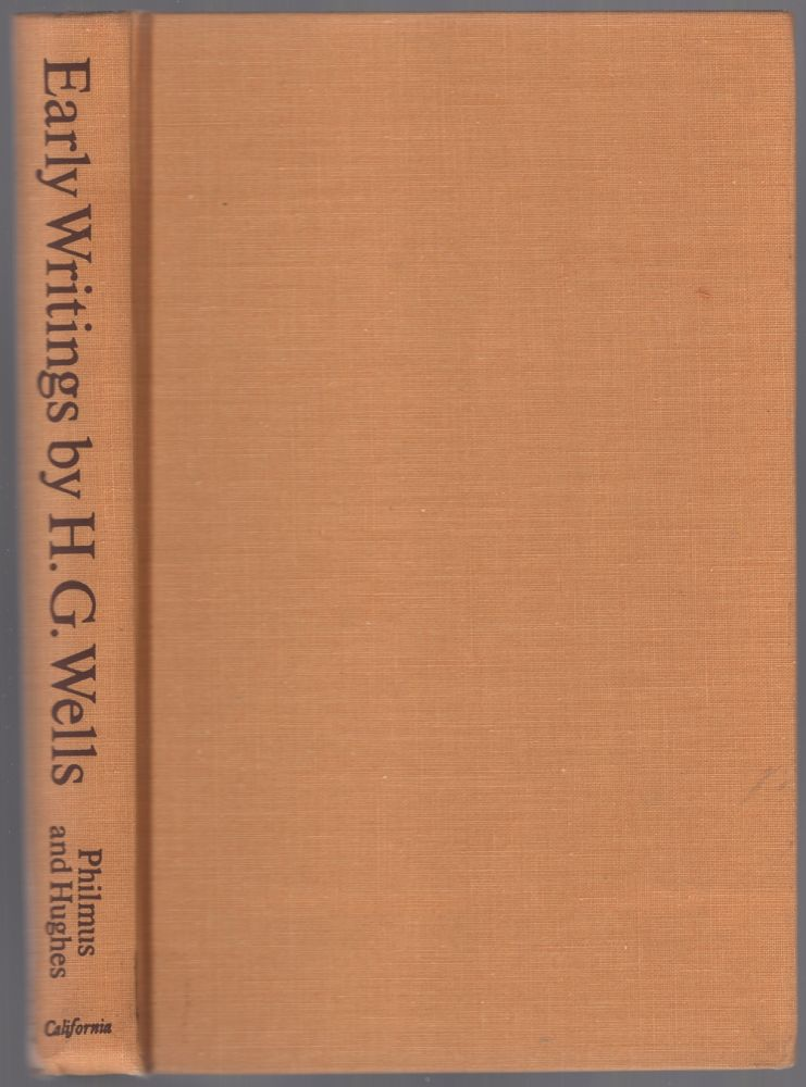 H.G. Wells: Early Writings in Science and Science Fiction. H. G. WELLS, Robert Philums, David Y. Hughes.