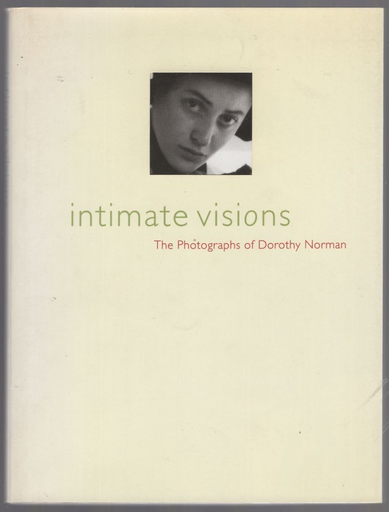 Intimate Visions: The Photographs of Dorothy Norman. Dorothy NORMAN.