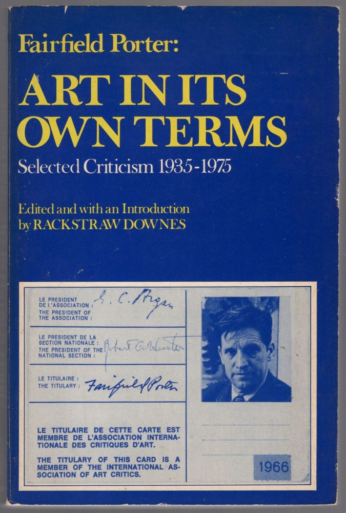 Fairfield Porter: Art in its Own Terms: Selected Criticism 1935-1975. Fairfield PORTER.
