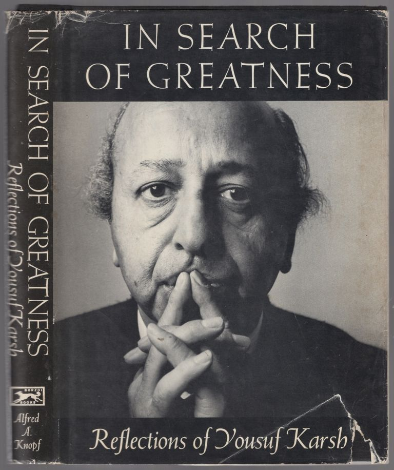 In Search of Greatness: Reflections of Yousuf Karsh. Yousuf KARSH.